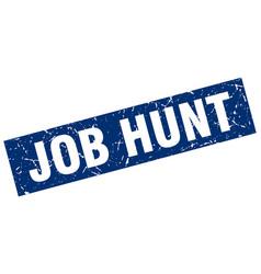 Square grunge blue job hunt stamp vector