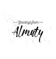 Greetings from almaty kazakhstan greeting card vector