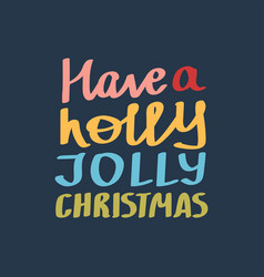 holly jolly christmas hand-lettering text vector image