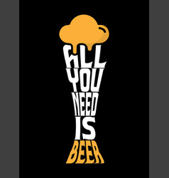 all you need is beer typography design vector image