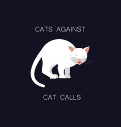 Angry cat and inscription cats against catcalls vector