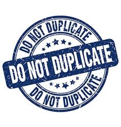 Do not duplicate blue grunge round vintage rubber vector