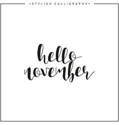 Hello november Time of year Phrase in english vector image