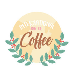 International day coffee branches seeds label vector