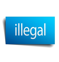 Illegal blue paper sign on white background vector