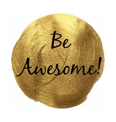 Be Awesome Banner vector image vector image