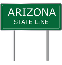 arizona state line green road sign us state line vector image