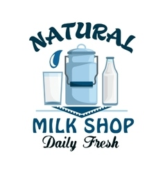 Natural milk fresh farm dairy drink badge vector image