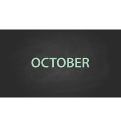 October month text written on the blackboard with vector