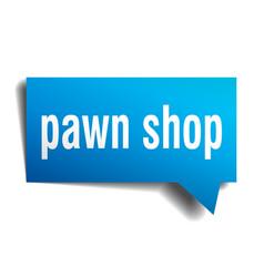 Pawn shop blue 3d speech bubble vector