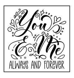 You and me always forever- handwritten text vector