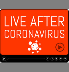 Live after coronavirus words media player screen vector