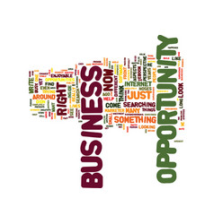 the best business opportunity ever text vector image