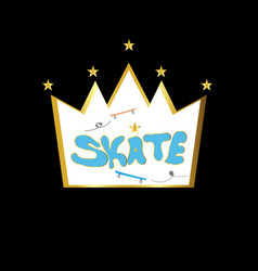 typography slogan with skate for t shirt printing vector image