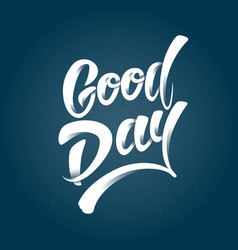 good day lettering vector image