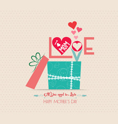 mothers Day love greeting card with gift vector image