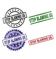Damaged textured stop blaming us seal stamps vector