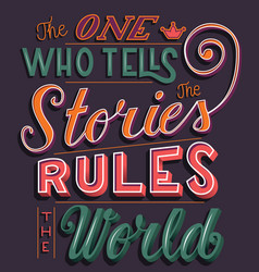 one who tells the stories rules the world vector image