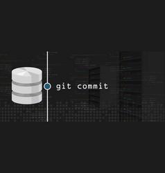Git commit programming coding server and database vector