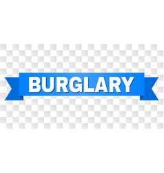Blue tape with burglary text vector