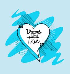 Dreams comes true quote design vector