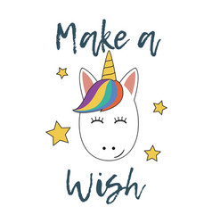unicorn face with stars make a wish typography vector image
