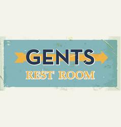 grunge retro restroom metal sign gents old board vector image