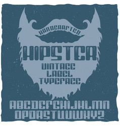 vintage label typeface named hipster vector image vector image