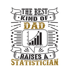 statistician father day quote and saying good for vector image
