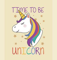 time to be unicorn beauty rainbow hair vector image