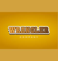 Wrangler western style word text logo design icon vector