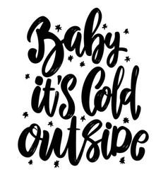 baits cold outside lettering phrase design vector image