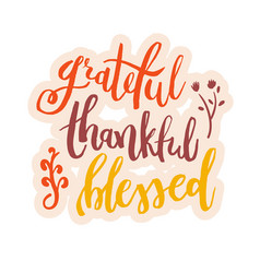 Grateful thankful blessed - inspirational happy vector