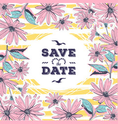 wedding card save the date lettering floral frame vector image