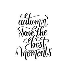 autumn save best moments black and white vector image