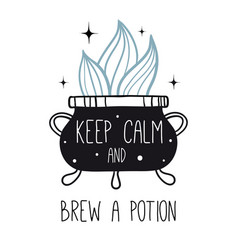 Keep calm and brew a potion vector