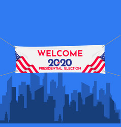 Welcome banner presidential election 2020 united vector