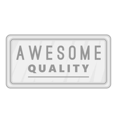 Label awesome quality icon gray monochrome style vector image