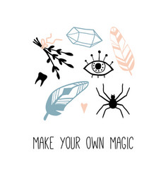 Make your own magic inspirational quote vector