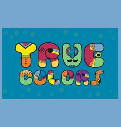 True colors unusual artistic font vector