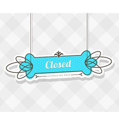 Vintage background with hanging sign and Closed vector