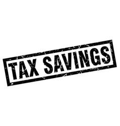square grunge black tax savings stamp vector image