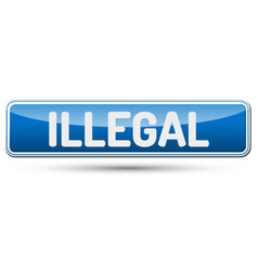illegal - abstract beautiful button with text vector image