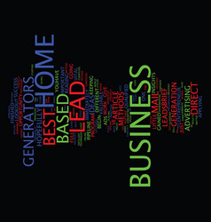The best home based business lead generators text vector