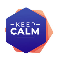 Keep calm banner with encouraging words positive vector
