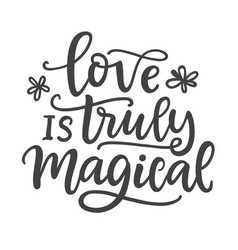 love is truly magical hand written lettering vector image