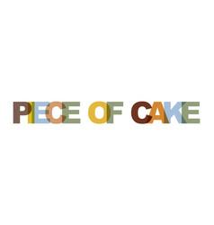 Piece cake phrase overlap color no vector