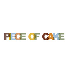 Piece of cake phrase overlap color no vector