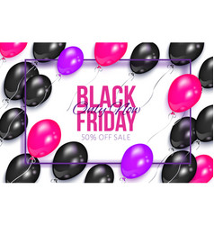 realistic black friday poster with balloons vector image