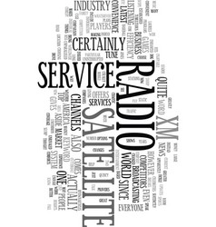 xm satellite radio service text word cloud concept vector image